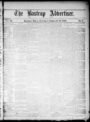 Primary view of object titled 'The Bastrop Advertiser (Bastrop, Tex.), Vol. 25, No. 9, Ed. 1 Saturday, February 18, 1882'.