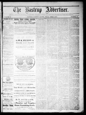 Primary view of object titled 'The Bastrop Advertiser (Bastrop, Tex.), Vol. 27, No. 15, Ed. 1 Saturday, April 5, 1884'.
