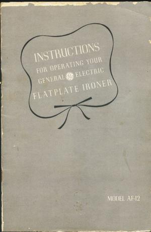 [Instructions for operating your general electric flatplate ironer Model AF-12.]