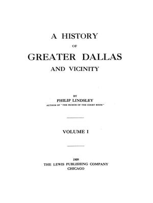 Primary view of object titled 'A history of greater Dallas and vicinity, Vol. 1'.