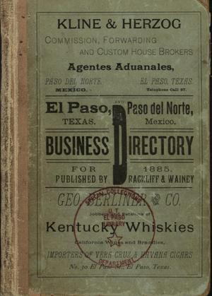 Primary view of object titled '[El Paso, Texas and Paso del Norte, Mexico Business Directory for 1885]'.