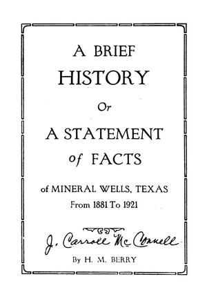 Primary view of object titled 'A Brief History or a Statement of Facts of Mineral Wells, Texas'.