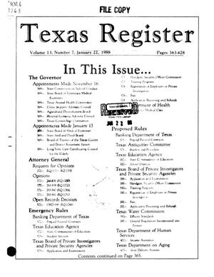 Texas Register, Volume 13, Number 7, Pages 363-428, January 22, 1988