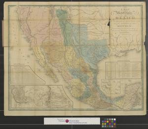 Primary view of object titled 'A map of the United States of Mexico : As organized and defined by the several acts of the congress of that republic.'.