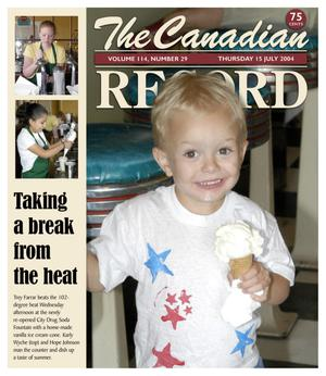 Primary view of object titled 'The Canadian Record (Canadian, Tex.), Vol. 114, No. 29, Ed. 1 Thursday, July 15, 2004'.