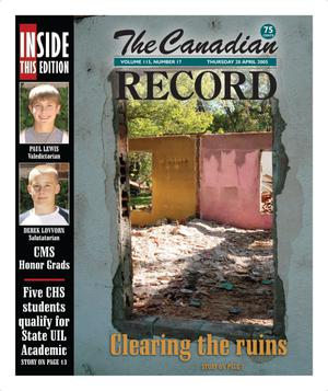 Primary view of object titled 'The Canadian Record (Canadian, Tex.), Vol. 115, No. 17, Ed. 1 Thursday, April 28, 2005'.