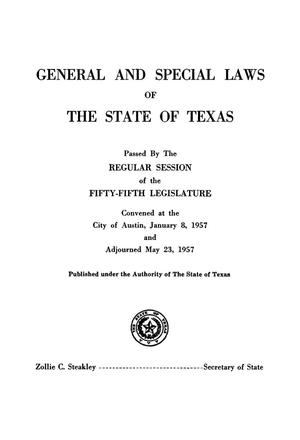 Primary view of object titled 'General and Special Laws of The State of Texas Passed By The Regular Session of the Fifty-Fifth Legislature'.