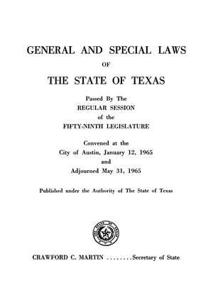 Primary view of object titled 'General and Special Laws of The State of Texas Passed By The Regular Session of the Fifty-Ninth Legislature, Volume 1'.