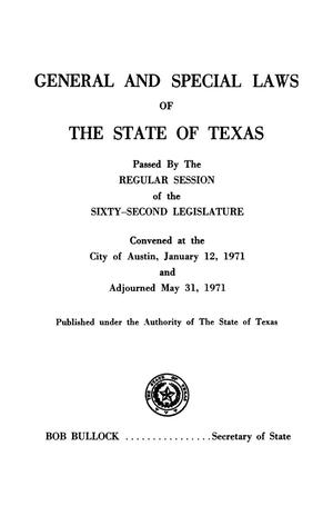 Primary view of object titled 'General and Special Laws of The State of Texas Passed By The Regular Session and the First Called Session of the Sixty-Second Legislature'.