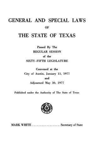 Primary view of object titled 'General and Special Laws of The State of Texas Passed By The Regular Session of the Sixty-Fifth Legislature, Volume 1'.
