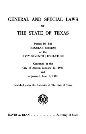 Primary view of object titled 'General and Special Laws of The State of Texas Passed By The Regular Session of the Sixty-Seventh Legislature, Volume 1'.