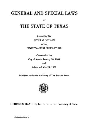 Primary view of object titled 'General and Special Laws of The State of Texas Passed By The Regular Session of the Seventy-First Legislature, Volume 1'.