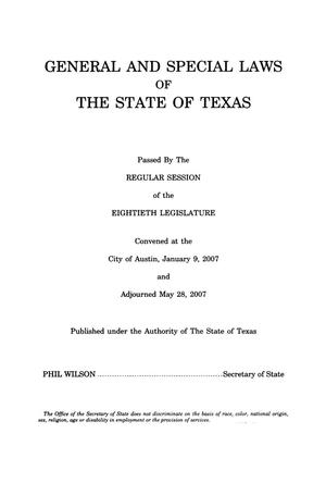 Primary view of object titled 'General and Special Laws of The State of Texas Passed By The Regular Session of the Eightieth Legislature, Volume 2'.