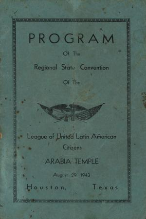 Primary view of object titled 'Program of the Regional State Convention of the League of United Latin American Citizens, August 29, 1943'.