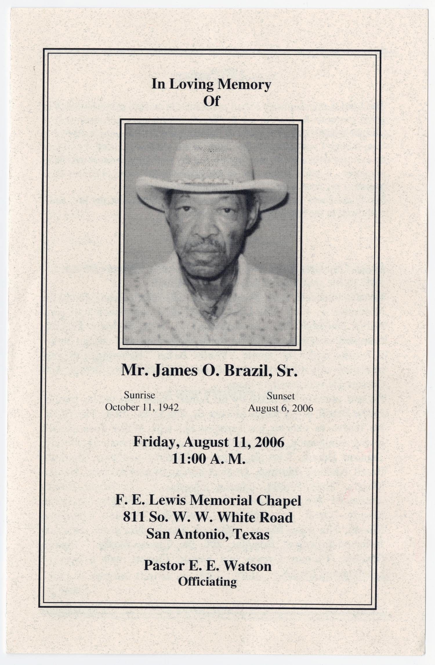 [Funeral Program for James O. Brazil, Sr., August 11, 2006]                                                                                                      [Sequence #]: 1 of 3