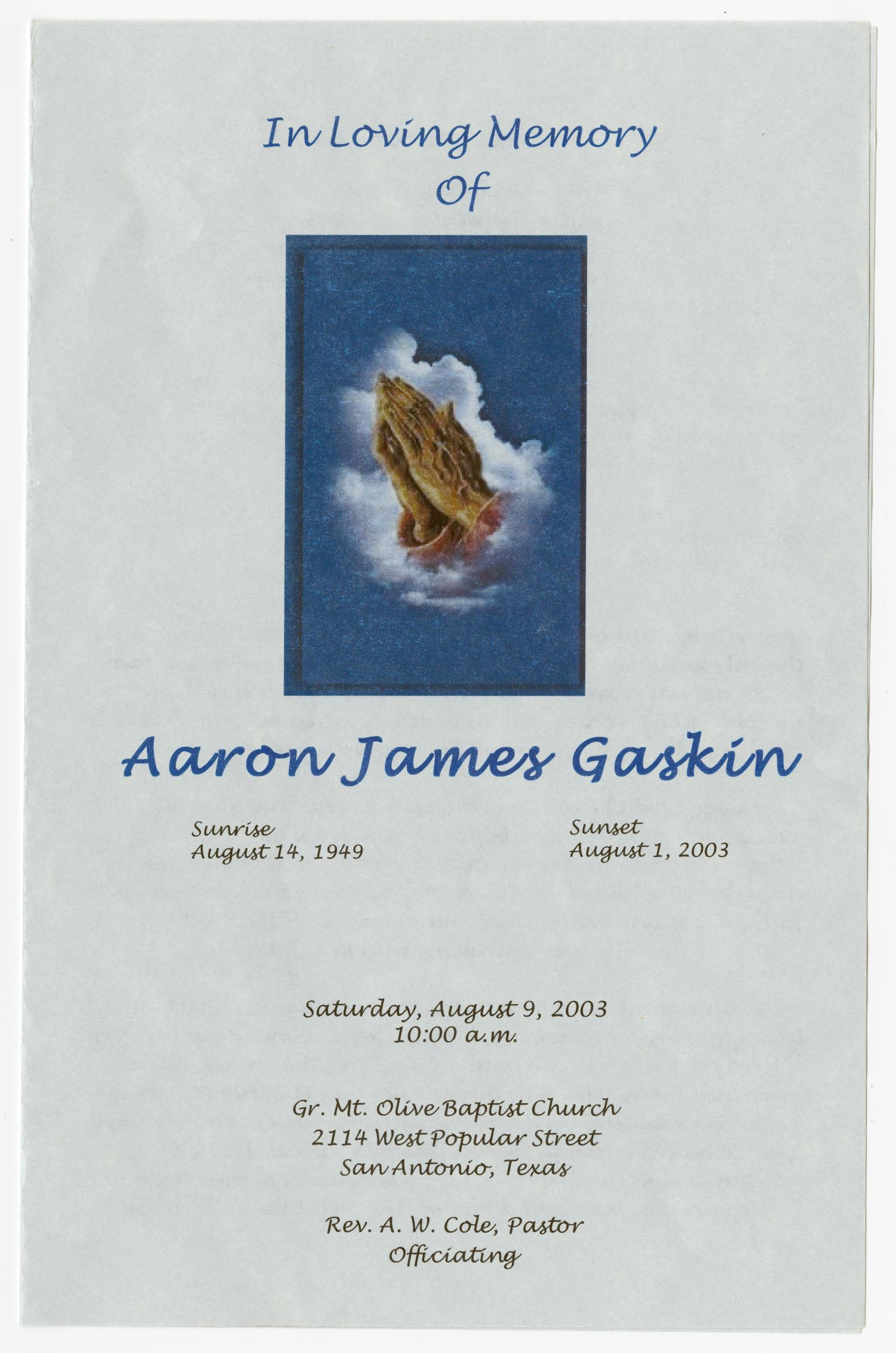 [Funeral Program for Aaron James Gaskin, August 9, 2003]                                                                                                      [Sequence #]: 1 of 3