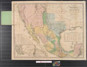 Primary view of object titled 'A map of the United States of Mexico : as organized and defined by the several acts of the Congress of that Republic, constructed from a great variety of printed and manuscript documents.'.