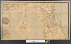 Primary view of object titled 'Post route map of the State of Florida with adjacent parts of Georgia and Alabama also the neighboring West India Islands showing post offices with the intermediate distances and mail routes in operation on the 1st of February 1891.'.