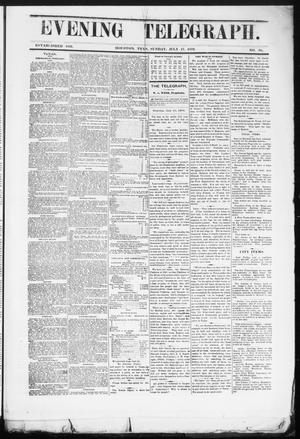 Primary view of Evening Telegraph (Houston, Tex.), Vol. 36, No. 94, Ed. 1 Sunday, July 17, 1870
