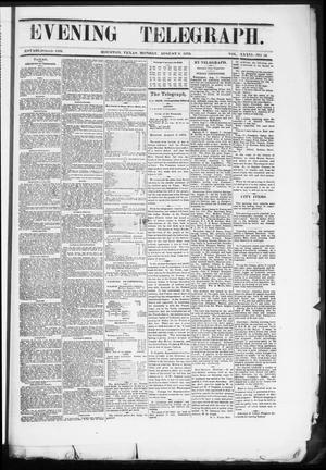 Primary view of object titled 'Evening Telegraph (Houston, Tex.), Vol. 36, No. 113, Ed. 1 Monday, August 8, 1870'.