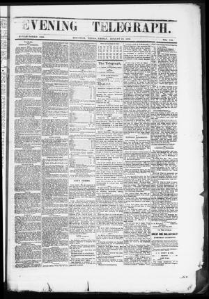 Primary view of object titled 'Evening Telegraph (Houston, Tex.), Vol. 36, No. 116, Ed. 1 Friday, August 12, 1870'.