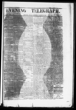 Primary view of object titled 'Evening Telegraph (Houston, Tex.), Vol. 36, No. 117, Ed. 1 Saturday, August 13, 1870'.