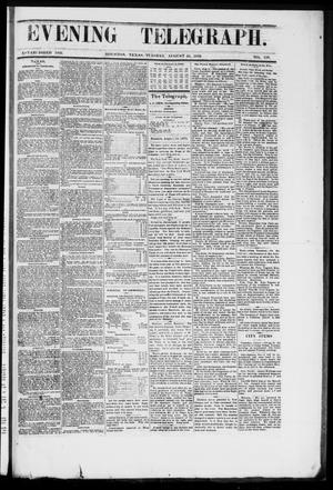 Primary view of object titled 'Evening Telegraph (Houston, Tex.), Vol. 36, No. 119, Ed. 1 Tuesday, August 16, 1870'.