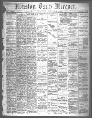 Primary view of object titled 'Houston Daily Mercury (Houston, Tex.), Vol. 5, No. 270, Ed. 1 Saturday, July 19, 1873'.