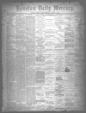 Primary view of object titled 'Houston Daily Mercury (Houston, Tex.), Vol. 5, No. 287, Ed. 1 Friday, August 8, 1873'.