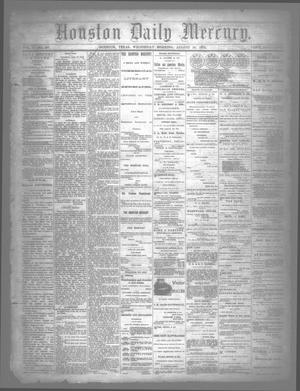 Primary view of object titled 'Houston Daily Mercury (Houston, Tex.), Vol. 5, No. 297, Ed. 1 Wednesday, August 20, 1873'.