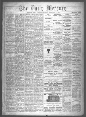 Primary view of object titled 'The Daily Mercury (Houston, Tex.), Vol. 6, No. 135, Ed. 1 Saturday, February 14, 1874'.