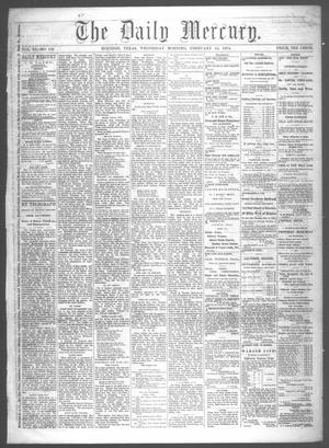 Primary view of object titled 'The Daily Mercury (Houston, Tex.), Vol. 6, No. 138, Ed. 1 Wednesday, February 18, 1874'.