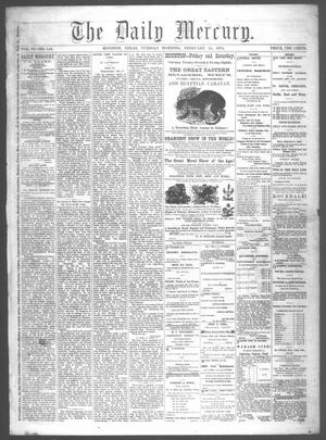 Primary view of object titled 'The Daily Mercury (Houston, Tex.), Vol. 6, No. 143, Ed. 1 Tuesday, February 24, 1874'.