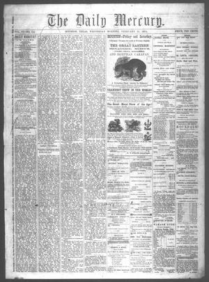 Primary view of object titled 'The Daily Mercury (Houston, Tex.), Vol. 6, No. 144, Ed. 1 Wednesday, February 25, 1874'.