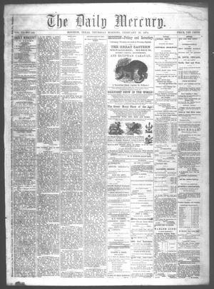 Primary view of object titled 'The Daily Mercury (Houston, Tex.), Vol. 6, No. 145, Ed. 1 Thursday, February 26, 1874'.