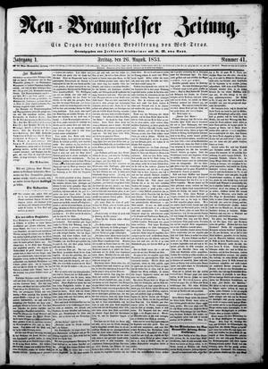 Primary view of Neu-Braunfelser Zeitung (New Braunfels, Tex.), Vol. 1, No. 41, Ed. 1 Friday, August 26, 1853