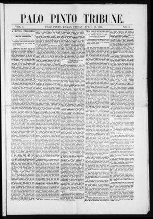 Primary view of object titled 'Palo Pinto Tribune. (Palo Pinto, Tex.), Vol. 1, No. 6, Ed. 1 Friday, April 19, 1895'.