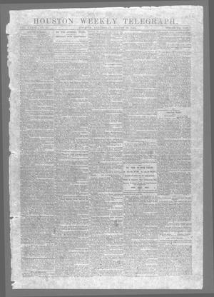 Primary view of object titled 'Houston Weekly Telegraph (Houston, Tex.), Vol. 28, No. 23, Ed. 1 Wednesday, August 20, 1862'.