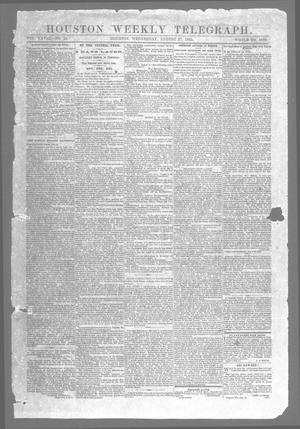 Primary view of object titled 'Houston Weekly Telegraph (Houston, Tex.), Vol. 28, No. 24, Ed. 1 Wednesday, August 27, 1862'.