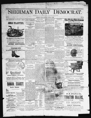 Primary view of object titled 'Sherman Daily Democrat (Sherman, Tex.), Vol. 3, No. 135, Ed. 1 Monday, April 21, 1884'.