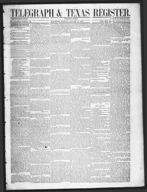 Primary view of object titled 'Telegraph & Texas Register (Houston, Tex.), Vol. 16, No. 33, Ed. 1 Friday, August 15, 1851'.