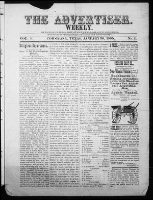 Primary view of object titled 'The Advertiser. Weekly. (Corsicana, Tex.), Vol. 1, No. 4, Ed. 1 Friday, January 30, 1885'.