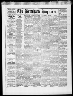 Primary view of object titled 'The Brenham Inquirer. (Brenham, Tex.), Vol. 10, No. 25, Ed. 1 Saturday, January 19, 1867'.