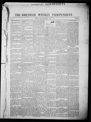 Primary view of object titled 'The Brenham Weekly Independent. (Brenham, Tex.), Vol. 1, No. 13, Ed. 1 Thursday, April 6, 1882'.