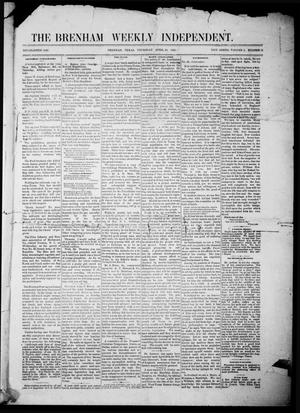 Primary view of object titled 'The Brenham Weekly Independent. (Brenham, Tex.), Vol. 1, No. 15, Ed. 1 Thursday, April 20, 1882'.
