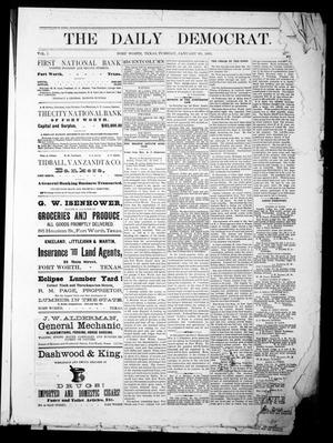 Primary view of object titled 'The Daily Democrat. (Fort Worth, Tex.), Vol. 1, Ed. 1 Tuesday, January 30, 1883'.