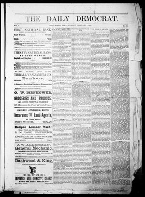 Primary view of object titled 'The Daily Democrat. (Fort Worth, Tex.), Vol. 1, No. 68, Ed. 1 Thursday, February 1, 1883'.