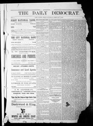 Primary view of object titled 'The Daily Democrat. (Fort Worth, Tex.), Vol. 1, No. [70], Ed. 1 Saturday, February 3, 1883'.