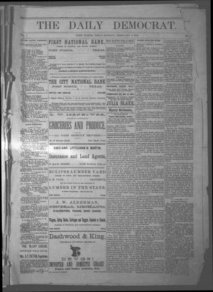 Primary view of object titled 'The Daily Democrat. (Fort Worth, Tex.), Vol. 1, No. [71], Ed. 1 Monday, February 5, 1883'.