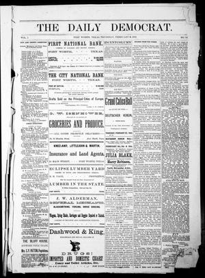 Primary view of object titled 'The Daily Democrat. (Fort Worth, Tex.), Vol. 1, No. 74, Ed. 1 Thursday, February 8, 1883'.